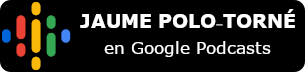 jaume polo torne google podcasts